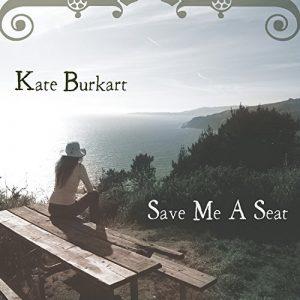Kate Burkart, Save Me A Seat